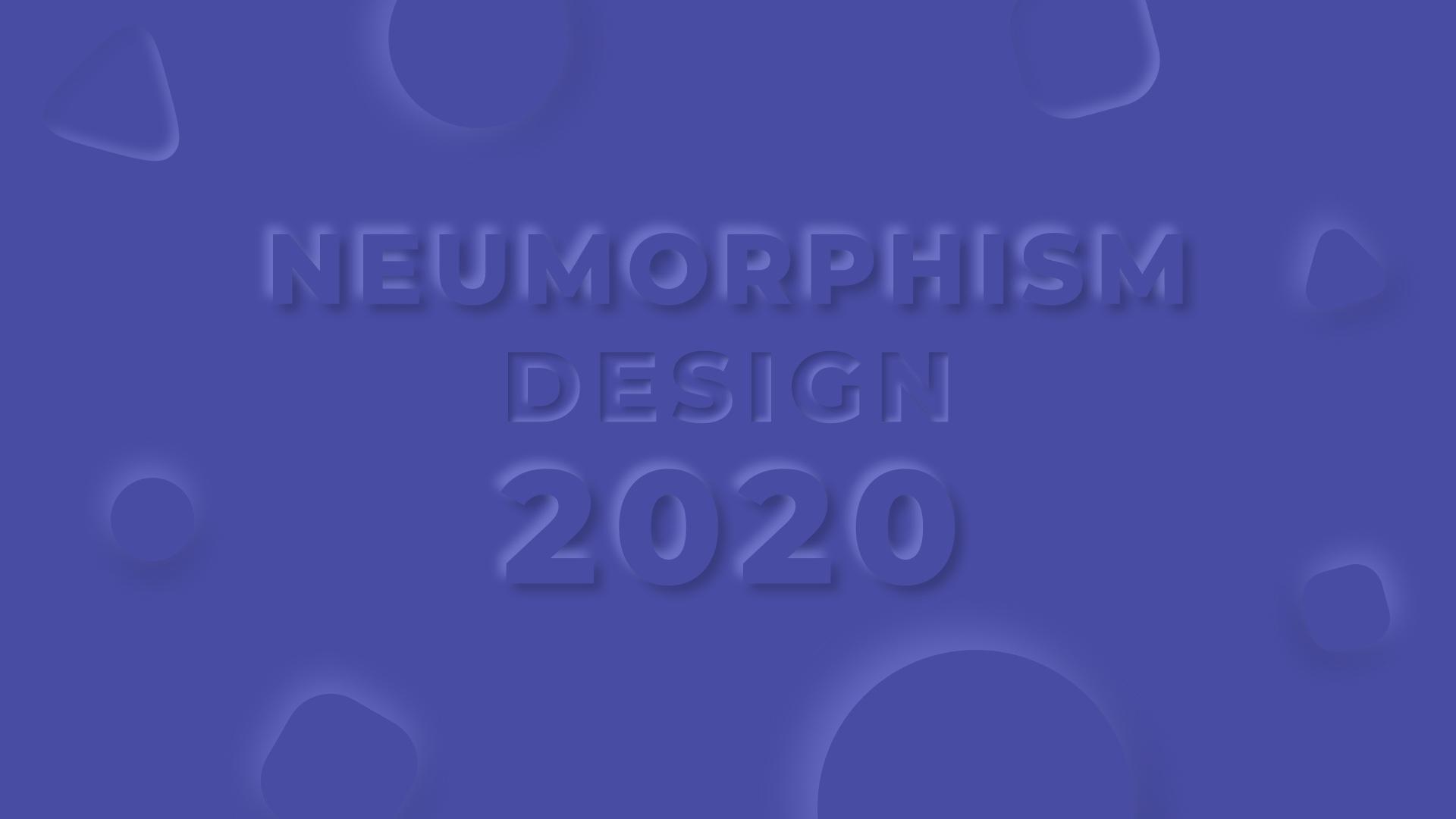 Neumorphism Design 2020